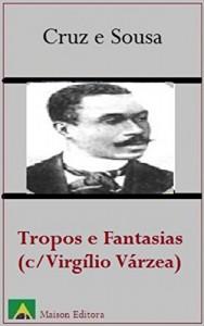 Baixar Tropos e Fantasias (C/ Virgílio Várzea) (Ilustrado) (Literatura Língua Portuguesa Livro 1) pdf, epub, eBook