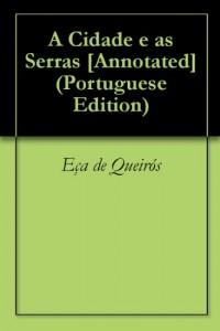 Baixar A Cidade e as Serras [Annotated] pdf, epub, ebook