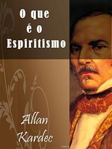 Baixar O que e o Espiritismo (Illustrated) (Religião e Filosofia) pdf, epub, eBook