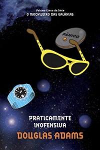 Baixar Praticamente Inofensiva (O mochileiro das galáxias Livro 5) pdf, epub, ebook