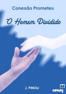 Baixar Conexão Prometeu, O Homem Dividido pdf, epub, eBook