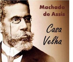 Baixar Casa Velha – Coletânea: Genialidades de Machado de Assis pdf, epub, ebook