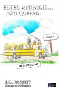 Baixar Estes animais… não querem ir à escola! (O livro dos animais 4) pdf, epub, eBook