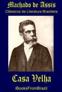 Baixar Casa Velha (Great Brazilian Literature Livro 43) pdf, epub, eBook