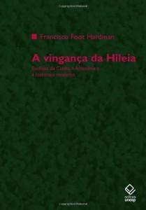 Baixar A vingança da Hileia: Euclides da Cunha, a Amazônia e a literatura moderna pdf, epub, ebook