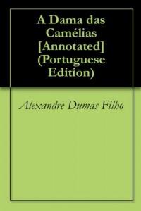 Baixar A Dama das Camélias [Annotated] pdf, epub, eBook
