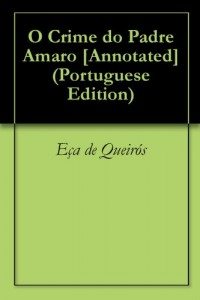 Baixar O Crime do Padre Amaro [Annotated] pdf, epub, ebook