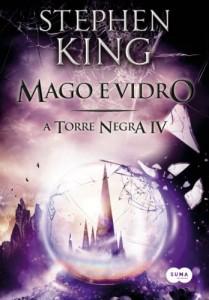 Baixar Mago e vidro (A Torre Negra Livro 4) pdf, epub, ebook