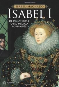 Baixar Isabel I de Inglaterra e o seu Médico Português pdf, epub, eBook