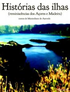 Baixar Histórias das Ilhas (Reminiscências dos Açores e da Madeira) pdf, epub, ebook