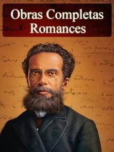 Baixar Obras Completas de Machado de Assis – Romances (Literatura Nacional) pdf, epub, eBook