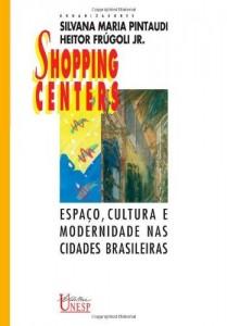 Baixar Shopping centers: espaço, cultura e modernidade nas cidades brasileiras (Colec?a?o Prismas) pdf, epub, ebook