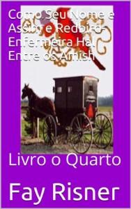 Baixar Como Seu Nome e Assim e Redbird-Enfermeira Hal Entre os Amish pdf, epub, ebook