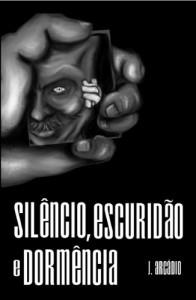 Baixar Silêncio, Escuridão e Dormência pdf, epub, ebook