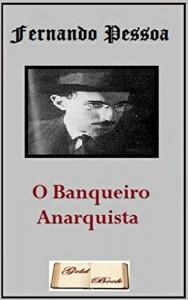Baixar O Banqueiro Anarquista (Ilustrado) (Literatura Língua Portuguesa) pdf, epub, eBook
