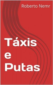 Baixar TÁXIS E PUTAS (TRILOGIA DO CAOS DE CARLOS BODE Livro 1) pdf, epub, eBook
