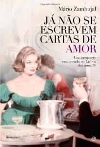 Baixar Já Não se Escrevem Cartas de Amor – Um irrequieto enamorado na Lisboa dos anos 50 pdf, epub, ebook