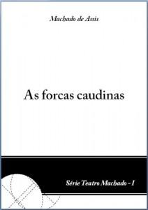 Baixar As forcas caudinas – Machado de Assis (Teatro Machado Livro 1) pdf, epub, ebook