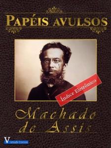 Baixar Papéis Avulsos (Obras Machado de Assis Livro 1) pdf, epub, ebook