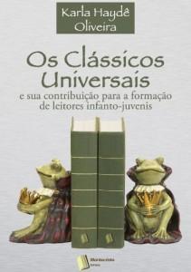 Baixar Os Clássicos Universais e Sua Contribuição para a Formação de Leitores Infanto-Juvenis pdf, epub, eBook