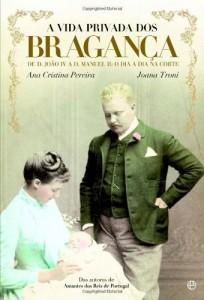 Baixar A Vida Privada dos Bragança – De D. João IV a D. Manuel II: o dia a dia na corte pdf, epub, ebook