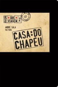 Baixar André Sala vai para a Casa do Chapéu (Que Viagem Livro 2) pdf, epub, eBook