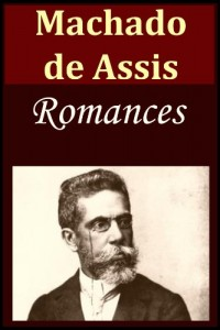 Baixar Os Romances de Machado de Assis pdf, epub, ebook
