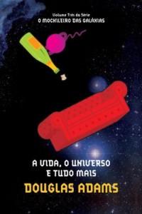 Baixar A vida, o universo e tudo mais (O mochileiro das galáxias Livro 3) pdf, epub, ebook