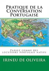 Baixar Pratique de la Conversation Portugaise (Parlez comme des locuteurs portugais natifs Livro 1) pdf, epub, ebook