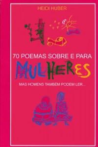 Baixar 70 poemas sobre e para mulheres mas homens também podem ler pdf, epub, ebook