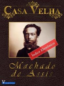 Baixar Casa Velha (Obras Machado de Assis Livro 1) pdf, epub, ebook