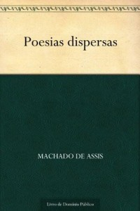 Baixar Poesias Dispersas (Portuguese Edition) (Poesia (Poetry) Livro 3) pdf, epub, eBook