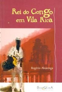 Baixar Rei do congo em vila rica: Chico-rei, ex-monarca do Congo, escravo em Vila Rica, ex-capital de Minas Gerais/Brasilev pdf, epub, eBook