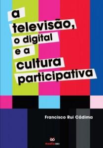 Baixar A Televisão, o Digital e a Cultura Participativa pdf, epub, eBook