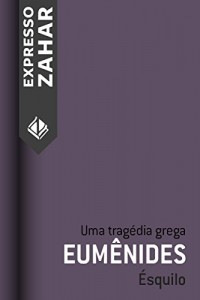Baixar Eumênides: Uma tragédia grega pdf, epub, ebook