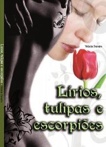 Baixar Lírios, Tulipas e Escorpiões pdf, epub, eBook