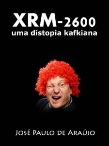 Baixar XRM-2600: uma distopia kafkiana pdf, epub, ebook