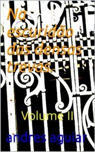 Baixar Na escuridão das densas trevas.: Volume II pdf, epub, eBook