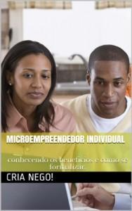 Baixar Microempreendedor Individual: conhecendo os beneficios e como se formalizar. (Cria Nego! MEI Livro 1) pdf, epub, ebook