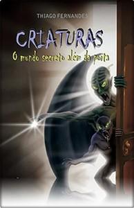 Baixar Criaturas – O Mundo Secreto Além da Porta pdf, epub, eBook