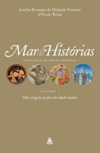 Baixar Das origens ao fim da Idade Média: Coleção Mar de histórias v.1 (Mar de histórias : antologia do conto mundial) pdf, epub, ebook