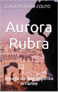 Baixar Aurora Rubra: A saga de um espírito errante pdf, epub, eBook