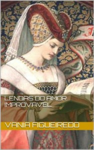 Baixar Lendas do amor improvavel pdf, epub, ebook
