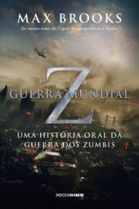 Baixar Guerra Mundial Z: Uma história oral da guerra dos zumbis pdf, epub, ebook