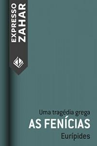 Baixar As fenícias: Uma tragédia grega pdf, epub, ebook