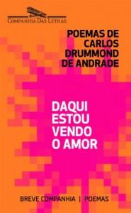 Baixar Daqui estou vendo o amor – Seleção de poemas amorosos de Carlos Drummond de Andrade (Breve Companhia) pdf, epub, eBook