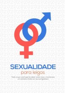 Baixar Sexualidade para Leigos: Tudo que você queria saber sobre sexo, mas levava um peteleco toda vez que perguntava pdf, epub, ebook