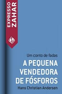 Baixar A pequena vendedora de fósforos: Um conto de fadas pdf, epub, ebook