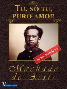 Baixar Tu, Só Tu, Puro Amor – Annotated (Obras Machado de Assis Livro 1) pdf, epub, ebook