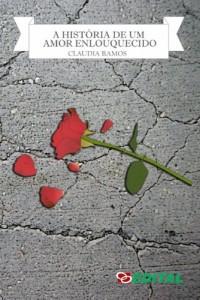 Baixar A História de um Amor Enlouquecido pdf, epub, eBook